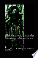 The Metatronic Chronicles: Book I: a Minor Inconvenience
