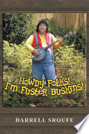 Howdy Folks  I m Fuster Buskins