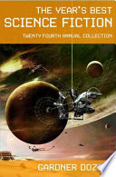 The Year s Best Science Fiction  Twenty Fourth Annual Collection