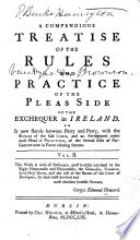 A Compendious Treatise of the Rules and Practice of the Pleas Side of the Exchequer in Ireland