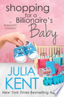 Shopping For A Billionaire S Baby Shopping 13 Billionaire Romantic Comedy