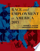 Race And Employment In America 2013 book