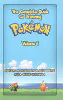 The Complete Guide to Drawing Pokemon Volume 1