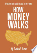 How Money Walks   How  2 Trillion Moved Between the States  and Why It Matters