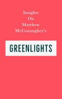 Insights on Matthew McConaughey's Greenlights Book