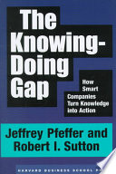 The Knowing doing Gap