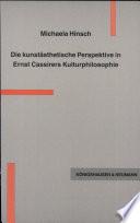 Die kunstästhetische Perspektive in Ernst Cassirers Kulturphilosophie