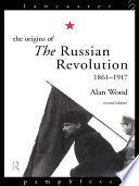 The Origins Of The Russian Revolution 1861 1917