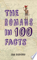 The Romans in 100 Facts