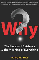 Why  the Reason of Existence   the Meaning of Everything Book PDF