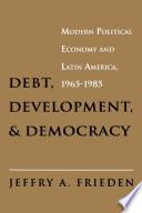 Debt, Development, and Democracy