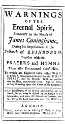 download ebook warnings of the eternal spirit, pronounc\'d by the mouth of james cuninghame, during his imprisonment in the tolbooth of edinburgh. together with the prayers and hymns then also pronounced thro\' him. to which are subjoin\'d some other warnings pronounced likewise by the holy spirit thro\' his mouth. with an attestation by him, concerning them. and an introductory warning upon the canon of scriptures pdf epub