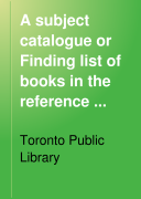 A Subject Catalogue Or Finding List of Books in the Reference Library With an Index of Subjects and Personal Names, 1889, Including Additions Made Up to February 1st, 1889. Supplement