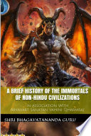 A Brief History Of The Immortals Of Non Hindu Civilizations