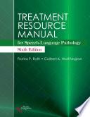 Treatment Resource Manual For Speech Language Pathology Sixth Edition
