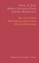 Sex zwischen Befreiung und neuer Disziplinierung