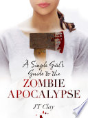 A Single Girl S Guide To The Zombie Apocalypse