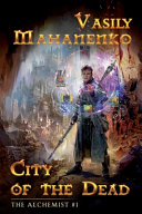 City Of The Dead The Alchemist Book 1 Litrpg Series