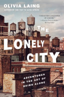The Lonely City On The Subject Of Loneliness Told