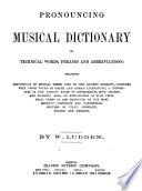 Pronouncing Musical Dictionary of Technical Words  Phrases and Abbreviations