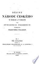 Dejiny narodu ceskeho w Cechach a w Morawe dle puwodnich pramenu. (Geschichte des böhmischen Volkes.) boh