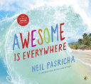 Awesome Is Everywhere book