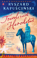Travels with Herodotus His First Forays To India China And