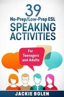 39 No Prep Low Prep ESL Speaking Activities