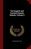 The English and Scottish Popular Ballads  Volume 5