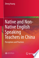 Native and Non-Native English Speaking Teachers in China
