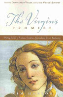 The Virgin's Promise: Writing Stories of Feminine Creative, Spiritual, and Sexual Awakening