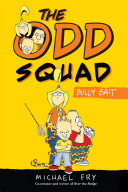 The Odd Squad  Bully Bait