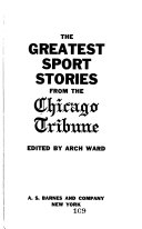 The Greatest Sport Stories from the Chicago Tribune