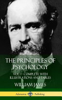 The Principles Of Psychology Vol 1 Complete With Illustrations And Tables Hardcover