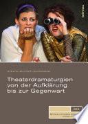 Theaterdramaturgien von der Aufklärung bis zur Gegenwart
