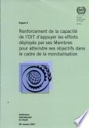 Renforcement de la capacité de l'OIT d'appuyer les efforts déployés par ses membres pour atteindre ses objectifs dans le cadre de la mondialisation