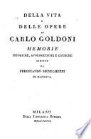 Della vita e delle opere di Carlo Goldoni memorie istoriche apologetiche e critiche