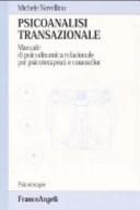 Psicoanalisi transazionale. Manuale di psicodinamica relazionale per psicoterapeuti e counsellor