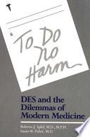 To Do No Harm : estrogen hormone, describes how its...