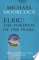 Elric: The Fortress of the Pearl by Michael Moorcock