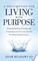 A Prescription For Living With Purpose
