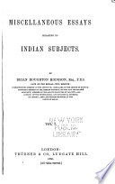 Miscellaneous Essays Relating to Indian Subjects