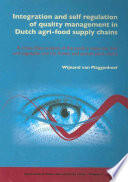 Integration and Self Regulation of Quality Management in Dutch Agri food Supply Chains
