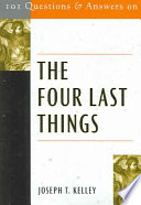 101 Questions And Answers On The Four Last Things : and overview of, christian teaching on...