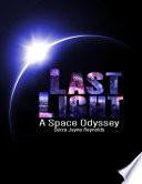 Last Light: A Space Odyssey