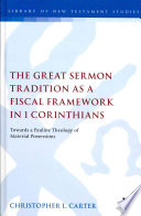 The Great Sermon Tradition As A Fiscal Framework In 1 Corinthians : it come from? through demonstrating continuity in the...