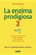 La Enzima Prodigiosa 2 Combate El Envejecimiento Det N El Alzh Imer Evita La Diabetes Y Mejora Tu Vida Sexual