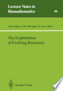 The Exploitation of Evolving Resources