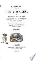 Histoire g  n  rale des voyages  ou Nouvelle collection des relations de voyages par mer et par terre  mise en ordre et compl  t  e jusqu a nos jours  par C A  Walckenaer  membre de l institut