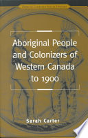 Aboriginal People and Colonizers of Western Canada to 1900